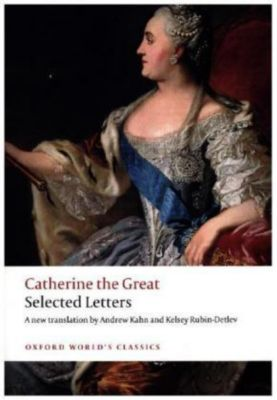 Catherine the Great: Selected Letters, Kaiserin von Russland Katharina II.
