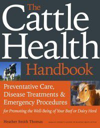 Cattle Health Handbook, Heather Smith Thomas