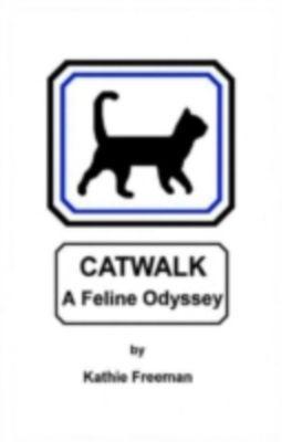 Catwalk A Feline Odyssey, Kathie Freeman