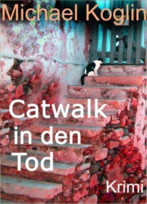 Catwalk in den Tod, Michael Koglin