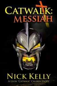 Catwalk: Messiah, Nick Kelly