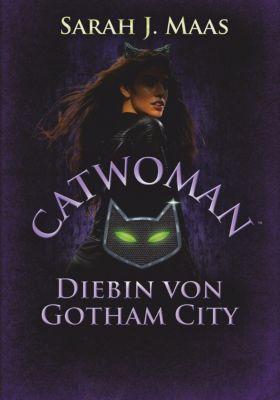 Catwoman –Diebin von Gotham City, Sarah J. Maas