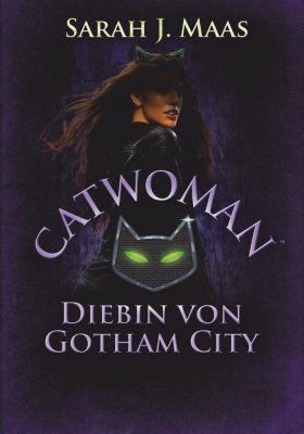 Catwoman - Diebin von Gotham City, Sarah J. Maas