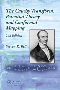 Cauchy Transform, Potential Theory and Conformal Mapping, 2nd Edition, Steven R. Bell