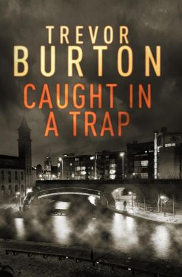 Caught in a Trap, Trevor Burton