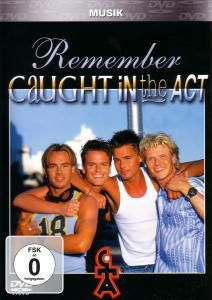 Caught In The Act - Remember Caught In The Act, Caught In The Act