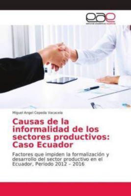 Causas de la informalidad de los sectores productivos: Caso Ecuador, Miguel Angel Cepeda Vacacela