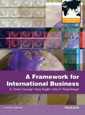 Cavusgil, S: Framework of International Business, S. Tamer Cavusgil, Gary Knight, John Riesenberger