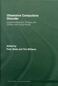 CBT with Children, Adolescents and Families: Obsessive Compulsive Disorder