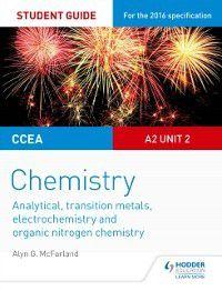 CCEA A2 Unit 2 Chemistry Student Guide, Nicky Thomas, Nick England, Jeremy Pollard, Carol Davenport, Alyn G McFarland