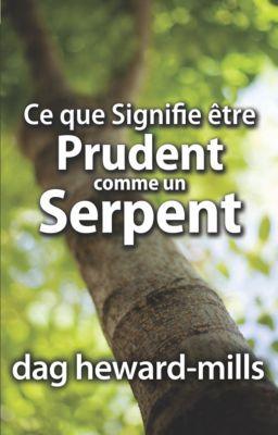 Ce que signifie être prudent comme un serpent, Dag Heward-Mills