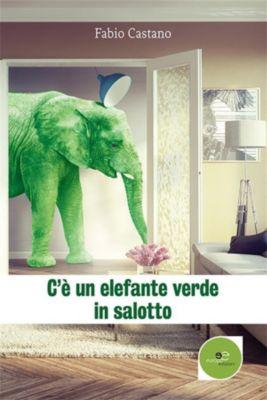 C'è un elefante verde in salotto, Fabio Castano