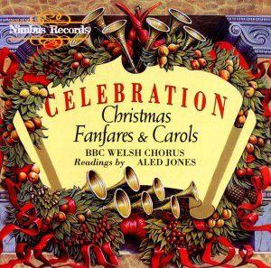 Celebration/Fanfares And Carols, BBC Welsh Chorus And Guards