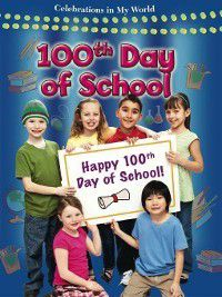 Celebrations in My World: 100th Day of School, Reagan Miller