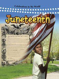 Celebrations in My World: Juneteenth, Lynn Peppas