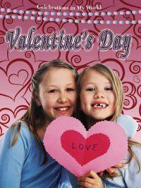 Celebrations in My World: Valentine's Day, Reagan Miller