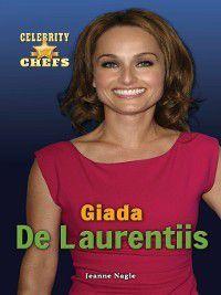 Celebrity Chefs: Giada De Laurentiis, Jeanne Nagle