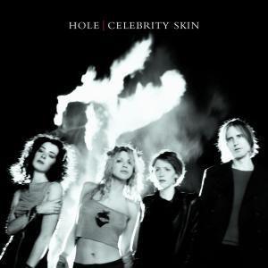 Celebrity Skin, Hole
