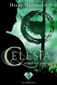 Celesta: Schatten und Glut - Diana Dettmann |