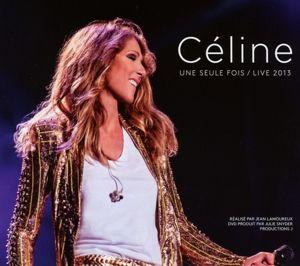 Céline...Une Seule Fois/Live 2013, Céline Dion