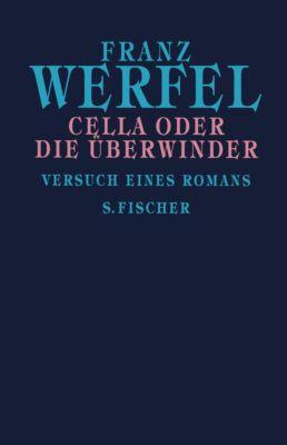 Cella oder Die Überwinder, Franz Werfel