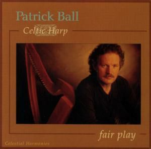 Celtic Harp-Fair Play, Patrick Ball