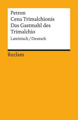 Cena Trimalchionis / Das Gastmahl des Trimalchio - Petronius |