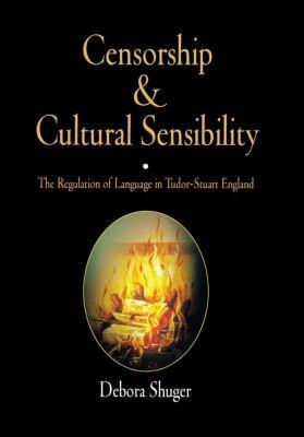 Censorship and Cultural Sensibility, Debora Shuger