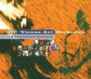 Centenary Journey, Vienna Art Orchestra