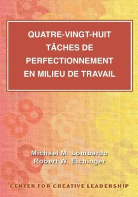 Center for Creative Leadership Press: Eighty-Eight Assignments for Development in Place (French Canadian), Michael M Lombardo, Robert W Eichinger