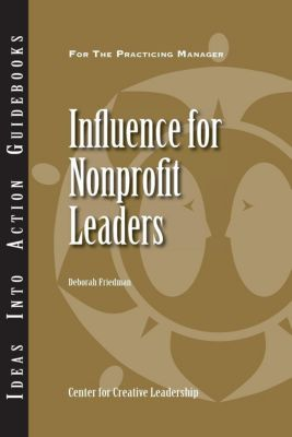Center for Creative Leadership Press: Influence for Nonprofit Leaders, Deborah Friedman