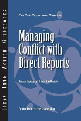Center for Creative Leadership Press: Managing Conflict with Direct Reports, Barbara Popejoy, Brenda McManigle
