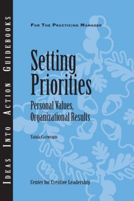 Center for Creative Leadership Press: Setting Priorities: Personal Values, Organizational Results, Talula Cartwright