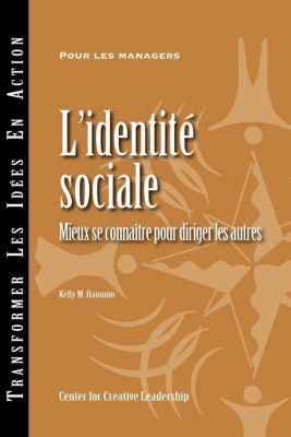 Center for Creative Leadership Press: Social Identity: Knowing Yourself, Leading Others (French), Kelly M Hannum