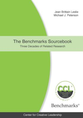 Center for Creative Leadership Press: The Benchmarks Sourcebook: Three Decades of Related Research, Jean Brittain Leslie, Michael John Peterson