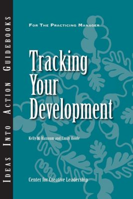 Center for Creative Leadership Press: Tracking Your Development, Kelly Hannum, Emily Hoole