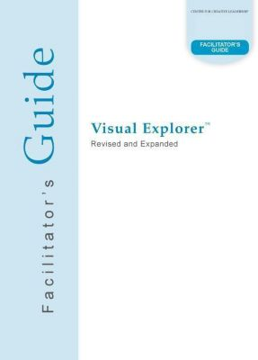 Center for Creative Leadership Press: Visual Explorer Facilitator's Guide, David Magellan Horth, Charles J Palus
