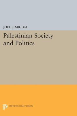 Center for International Affairs, Harvard University: Palestinian Society and Politics, Joel S. Migdal, Joel Migdal