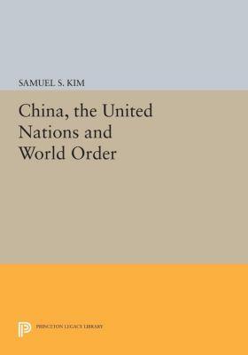 Center for International Studies, Princeton University: China, the United Nations and World Order, Samuel S. Kim