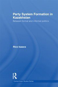 Central Asian Studies: Party System Formation in Kazakhstan, Rico Isaacs