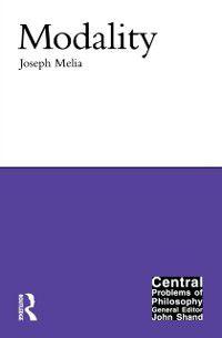 Central Problems of Philosophy: Modality, Joseph Melia
