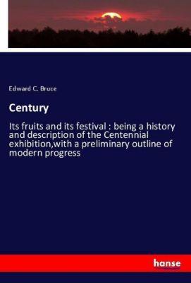 Century, Edward C. Bruce