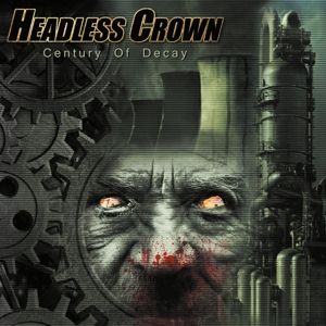 Century Of Decay, Headless Crown