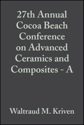 Ceramic Engineering and Science Proceedings: 27th Annual Cocoa Beach Conference on Advanced Ceramics and Composites  - A, Volume 24, Issue 3