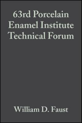 Ceramic Engineering and Science Proceedings: 63rd Porcelain Enamel Institute Technical Forum, Volume 22, Issue 5