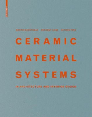 Ceramic Material Systems, Martin Bechthold, Anthony Kane, Nathan King