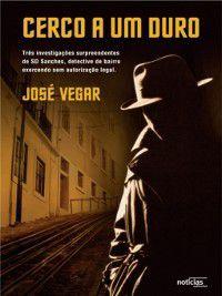 Cerco a um Duro, José Vegar