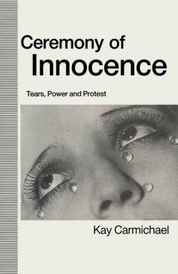 Ceremony of Innocence, Kay Carmichael