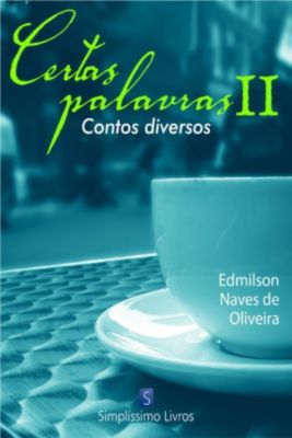 Certas Palavras Ii, Edmilson Naves de Oliveira