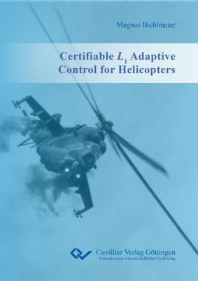 Certifiable L1 Adaptive Control for Helicopters, Magnus Bichlmeier